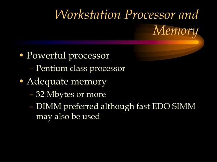 Workstation Processor and Memory