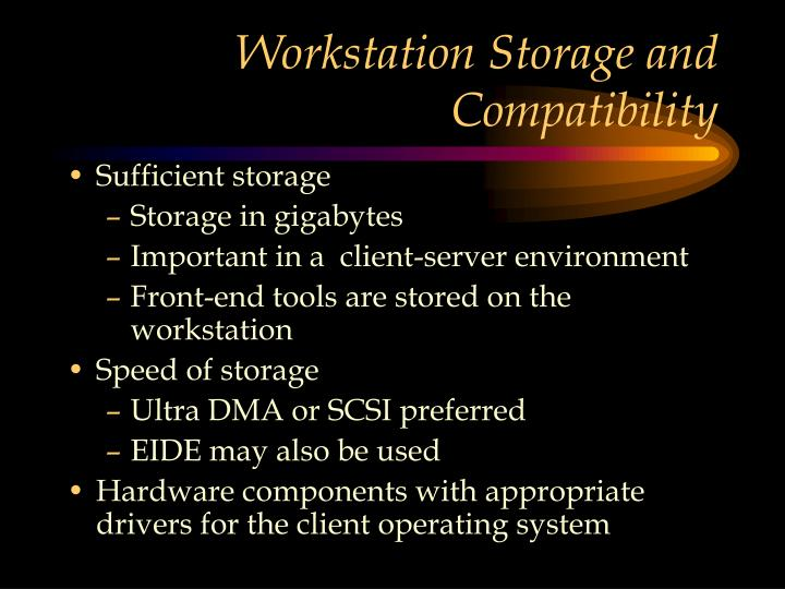 Workstation Storage and Compatibility