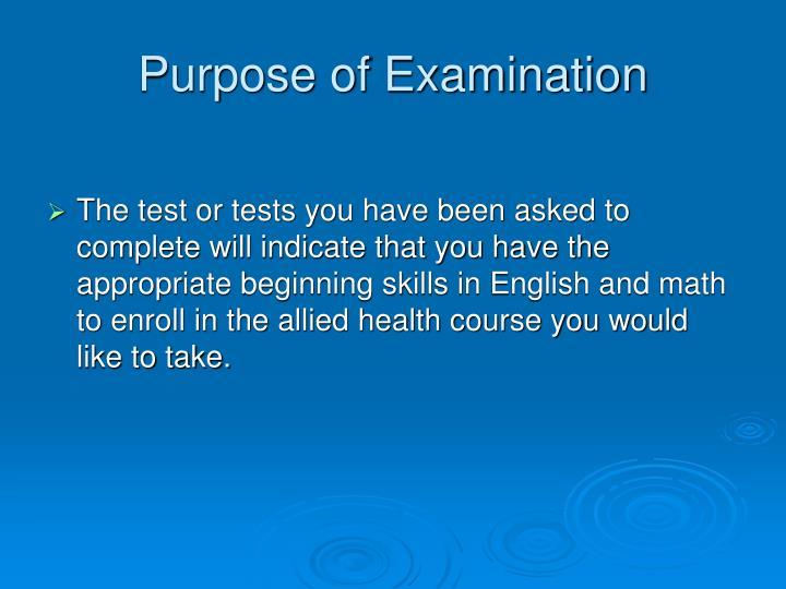 Purpose of Examination