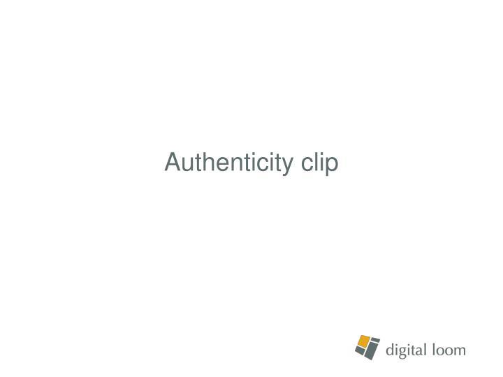 Authenticity clip