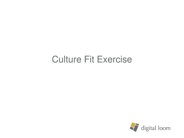 Culture Fit Exercise