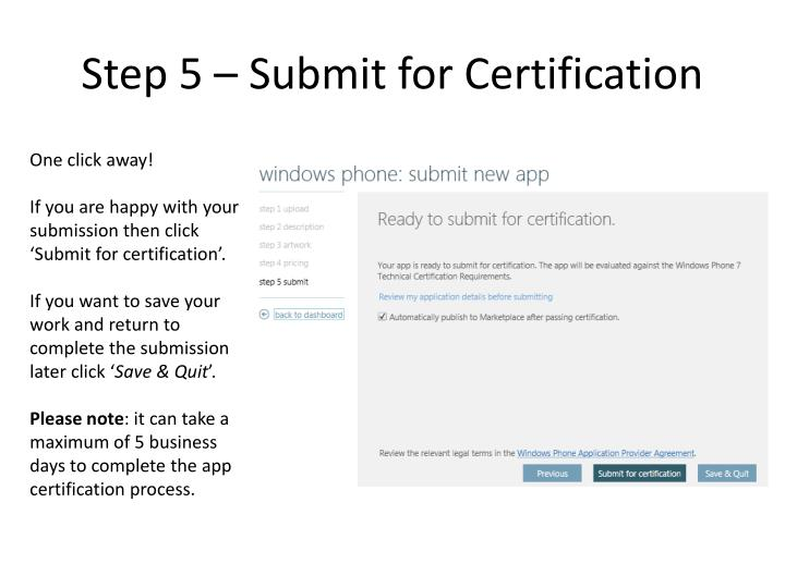 Step 5 – Submit for Certification