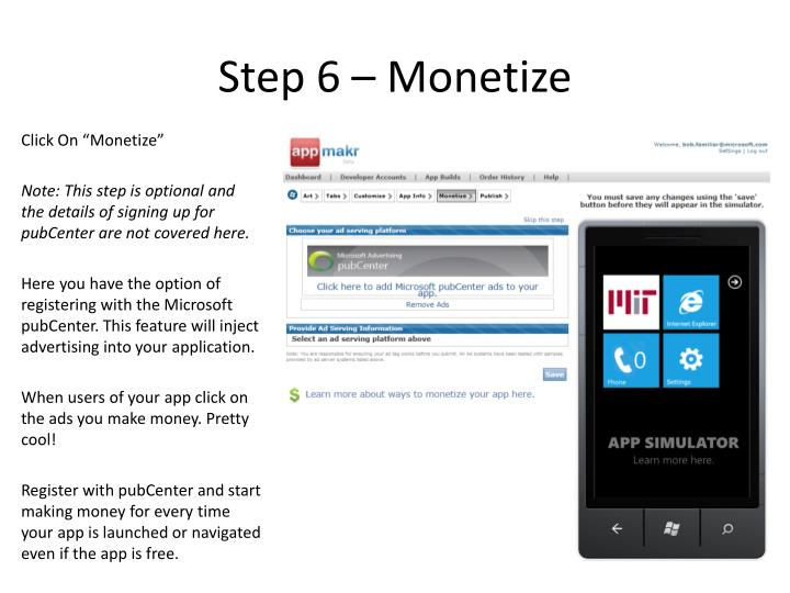 Step 6 – Monetize