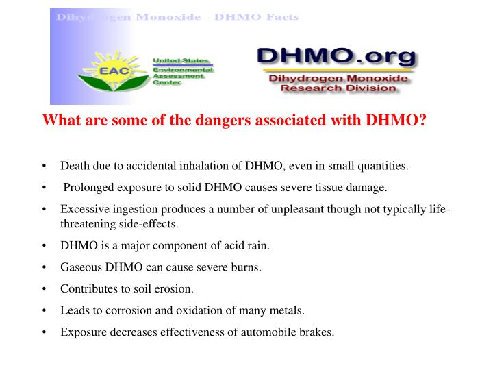 What are some of the dangers associated with DHMO?