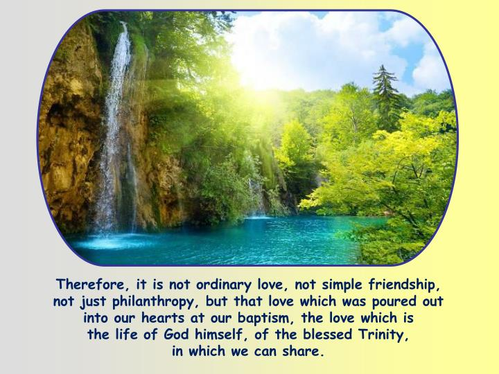 Therefore, it is not ordinary love, not simple friendship,