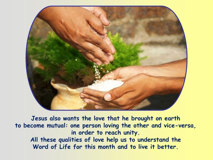 Jesus also wants the love that he brought on earth