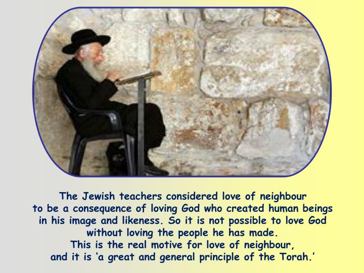 The Jewish teachers considered love of neighbour