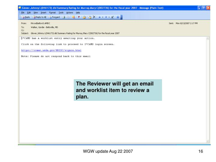 The Reviewer will get an email and worklist item to review a plan.