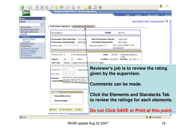 Reviewer's job is to review the rating given by the supervisor.