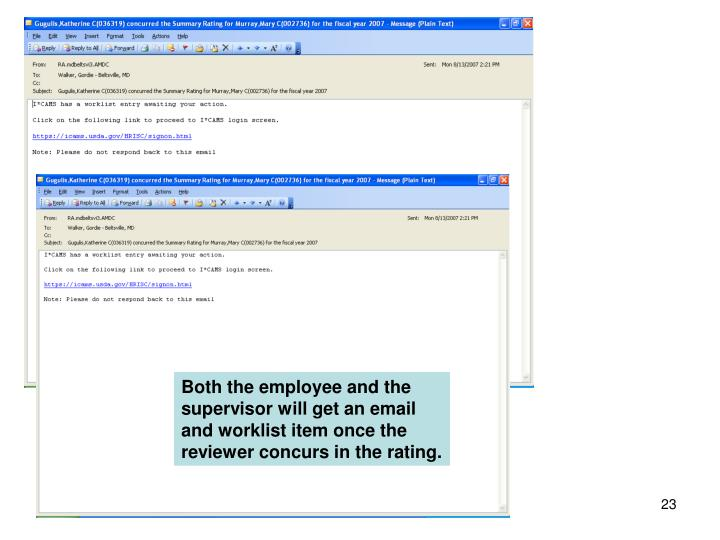 Both the employee and the supervisor will get an email and worklist item once the reviewer concurs in the rating.