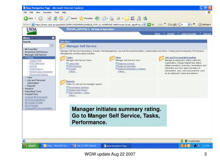 Manager initiates summary rating.  Go to Manger Self Service, Tasks, Performance.