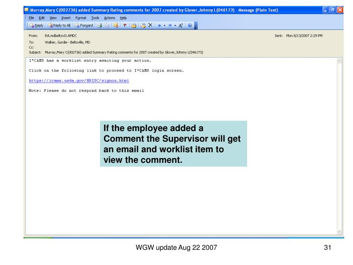 If the employee added a Comment the Supervisor will get an email and worklist item to view the comment.