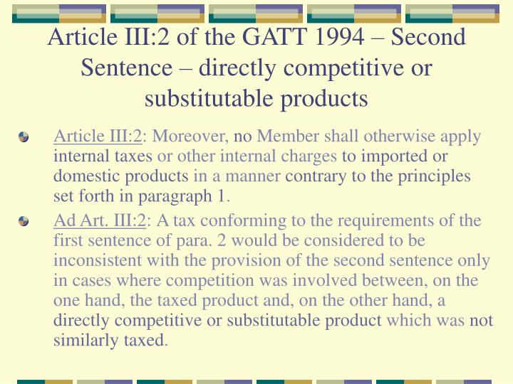 Article III:2 of the GATT 1994 – Second Sentence – directly competitive or substitutable products