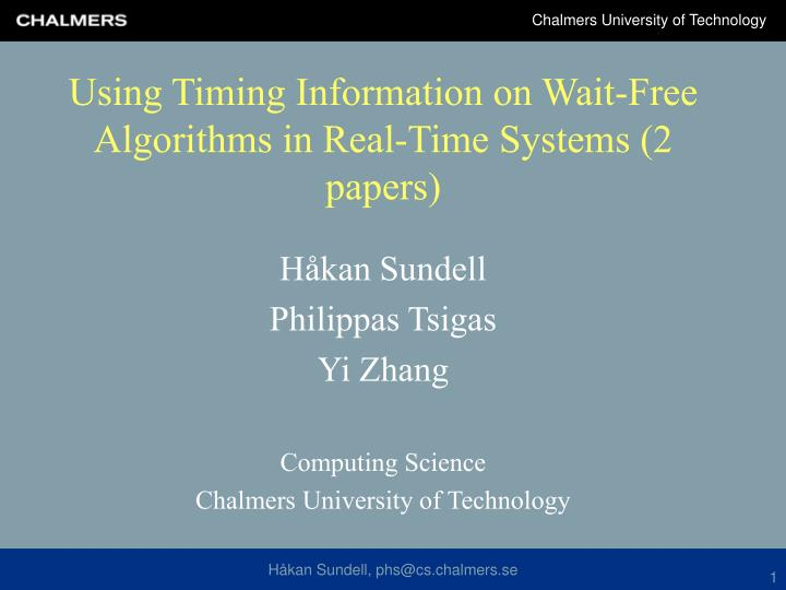 Using Timing Information on Wait-Free Algorithms in Real-Time Systems (2 papers)