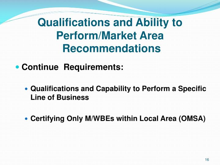 Qualifications and Ability to Perform/Market Area