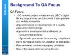 background to qa focus