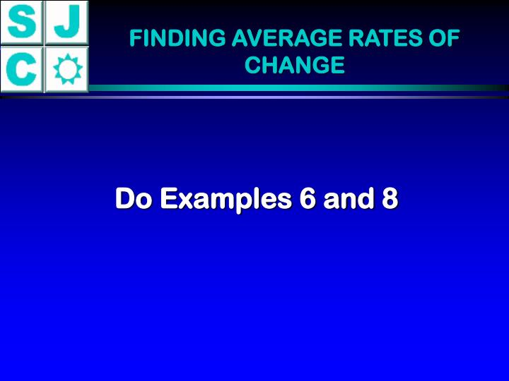 FINDING AVERAGE RATES OF CHANGE
