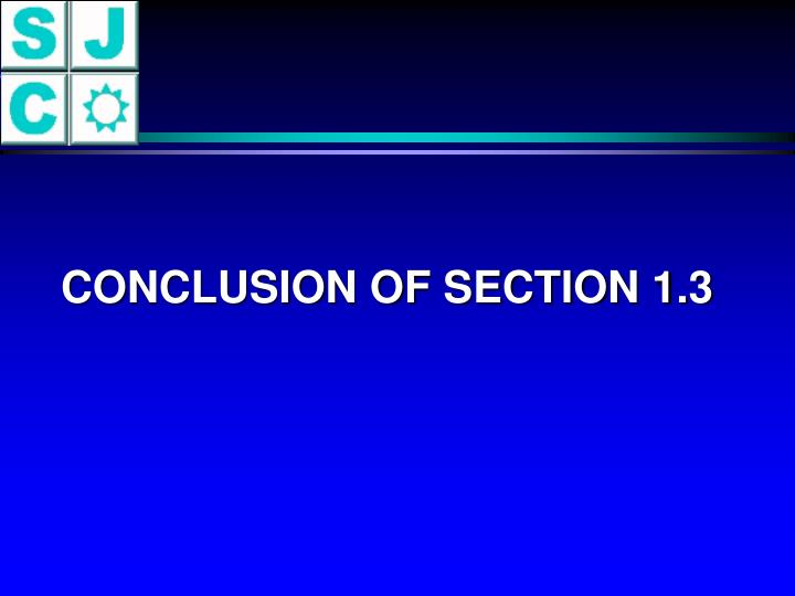 CONCLUSION OF SECTION 1.3