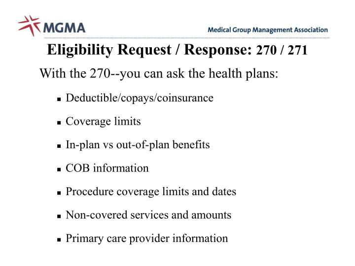 With the 270--you can ask the health plans: