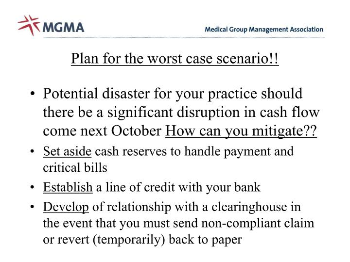 Plan for the worst case scenario!!