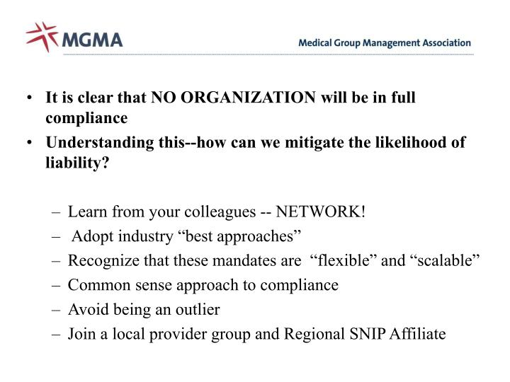 It is clear that NO ORGANIZATION will be in full compliance