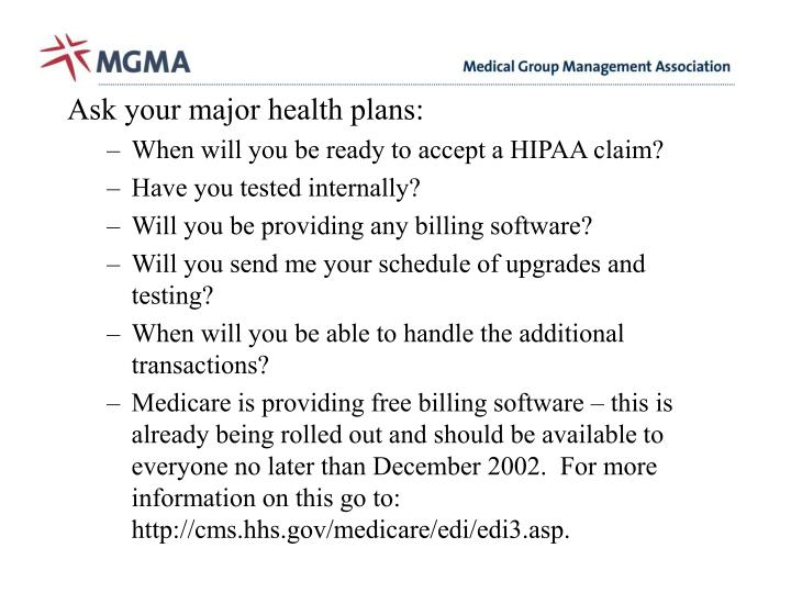 Ask your major health plans: