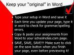 keep your original in word