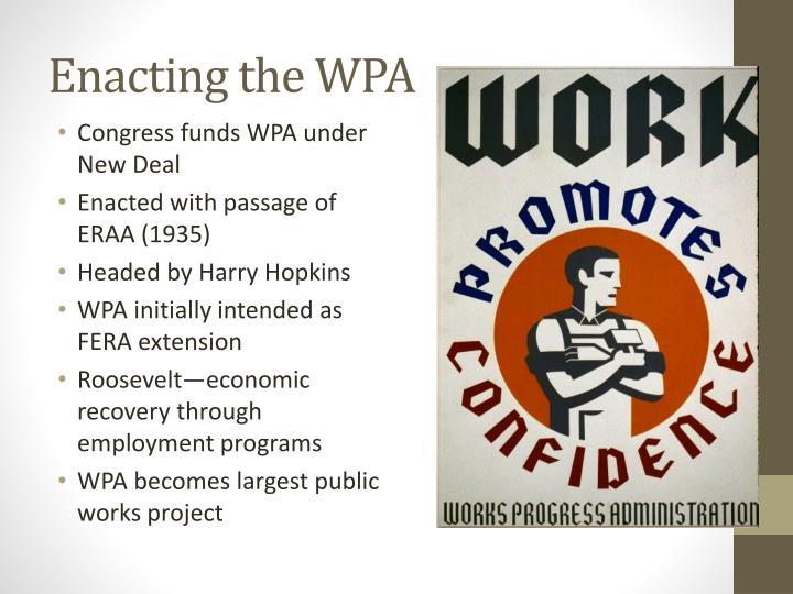 Enacting the WPA