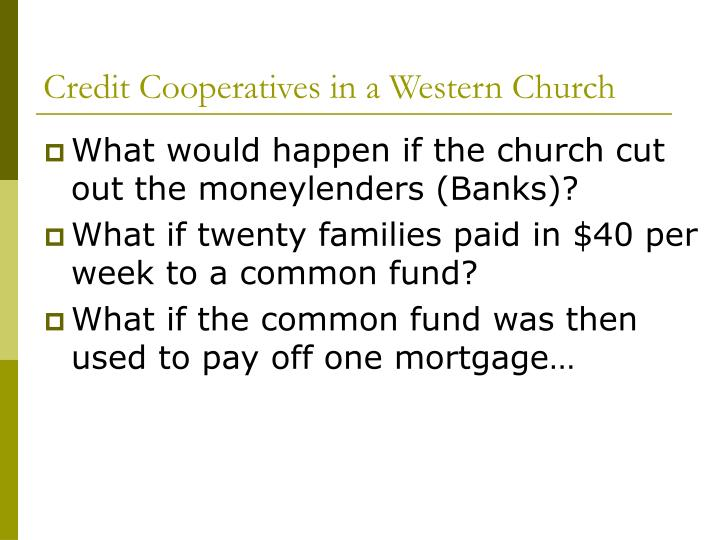 Credit Cooperatives in a Western Church