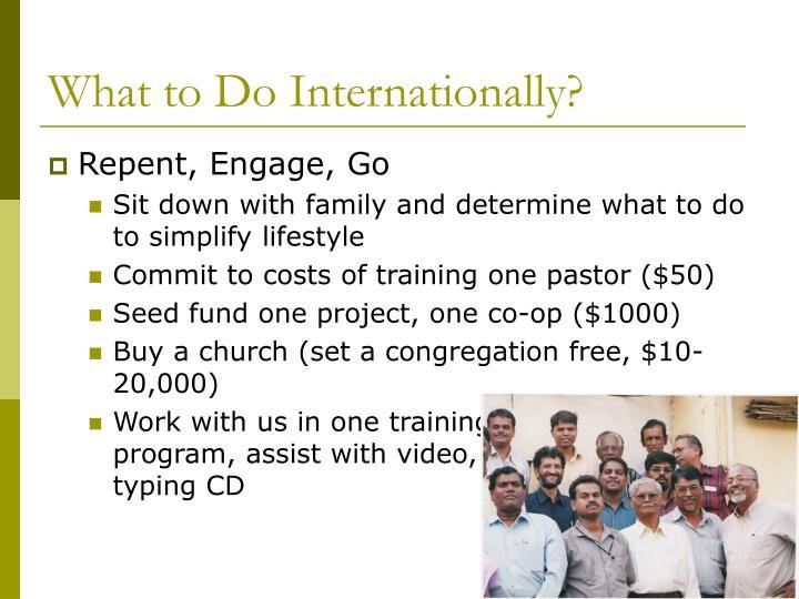 What to Do Internationally?