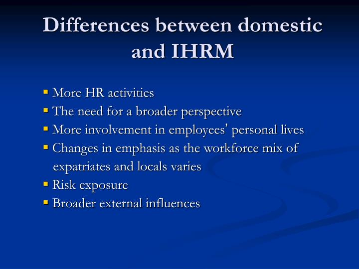 Differences between domestic and IHRM