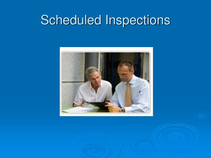 Scheduled Inspections