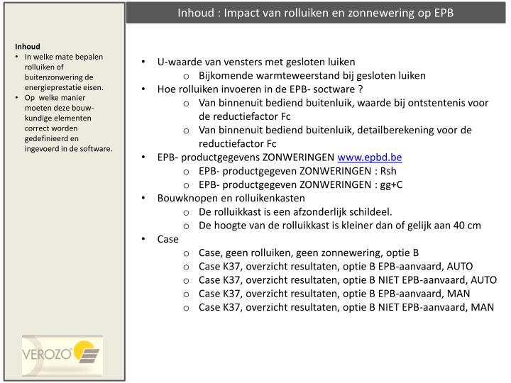 Inhoud : Impact van rolluiken en zonnewering op EPB