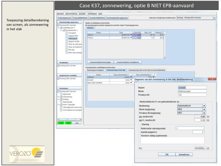Case K37, zonnewering, optie B NIET EPB-aanvaard