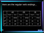 here are the regular verb endings