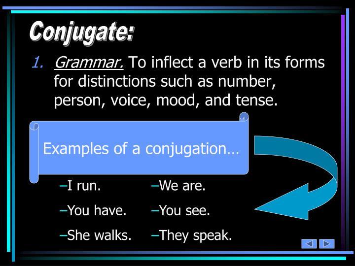 Conjugate: