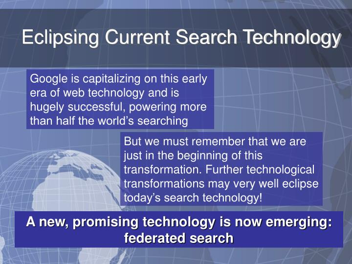 Eclipsing Current Search Technology