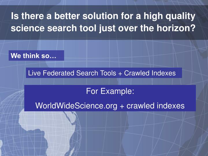 Is there a better solution for a high quality science search tool just over the horizon?