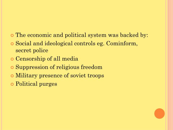 The economic and political system was backed by: