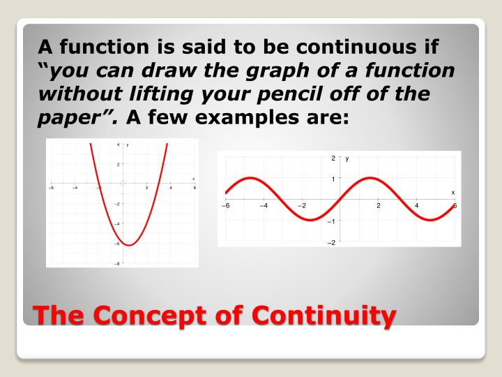 A function is said to be continuous if ""