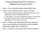 unequal independent error variances weighted least squares wls