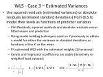 wls case 3 estimated variances