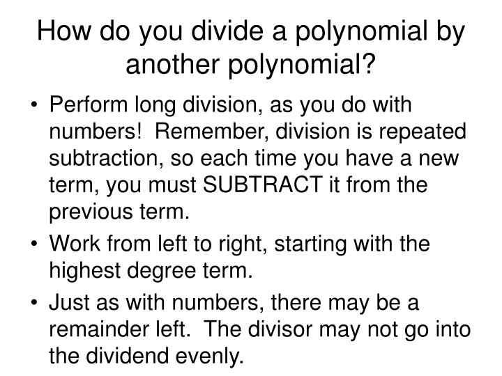 How do you divide a polynomial by another polynomial?
