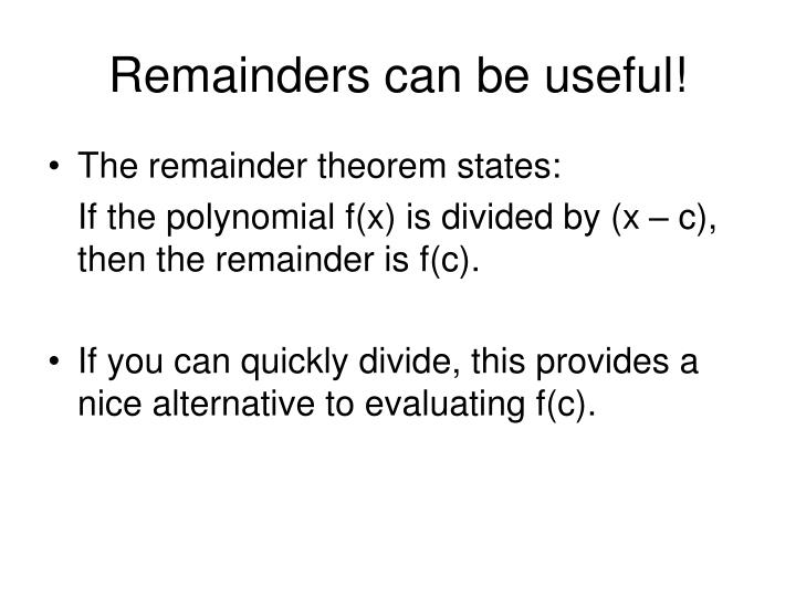 Remainders can be useful!