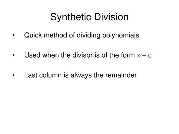 Quick method of dividing polynomials