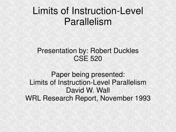 Limits of instruction level parallelism