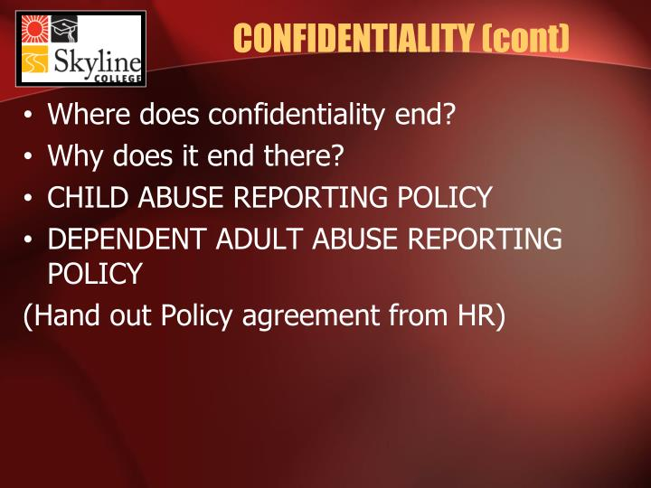 CONFIDENTIALITY (cont)