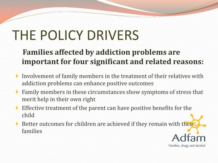 THE POLICY DRIVERS