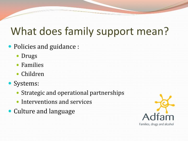 What does family support mean?