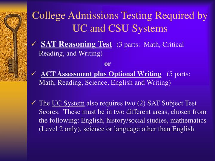 College Admissions Testing Required by UC and CSU Systems